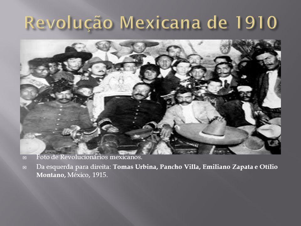 Revolução Mexicana de 1910 Foto de Revolucionários mexicanos.