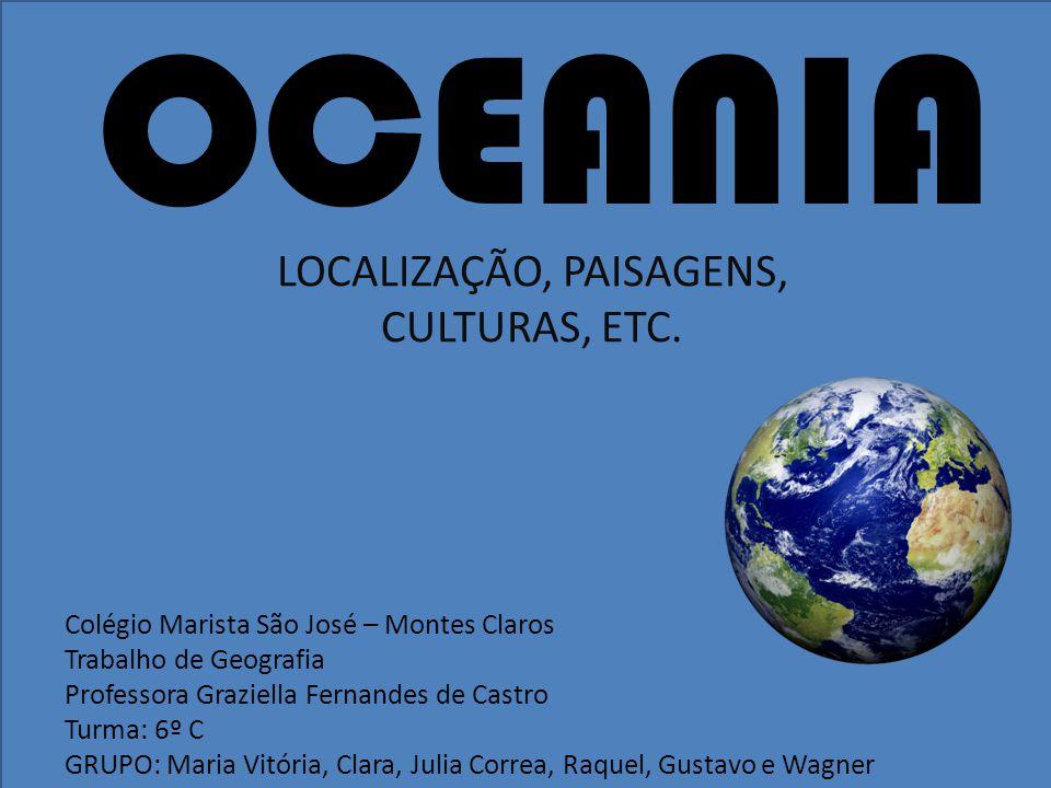 LOCALIZAÇÃO, PAISAGENS, CULTURAS, ETC.
