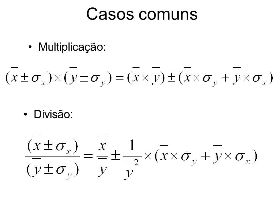 Casos comuns Multiplicação: Divisão: