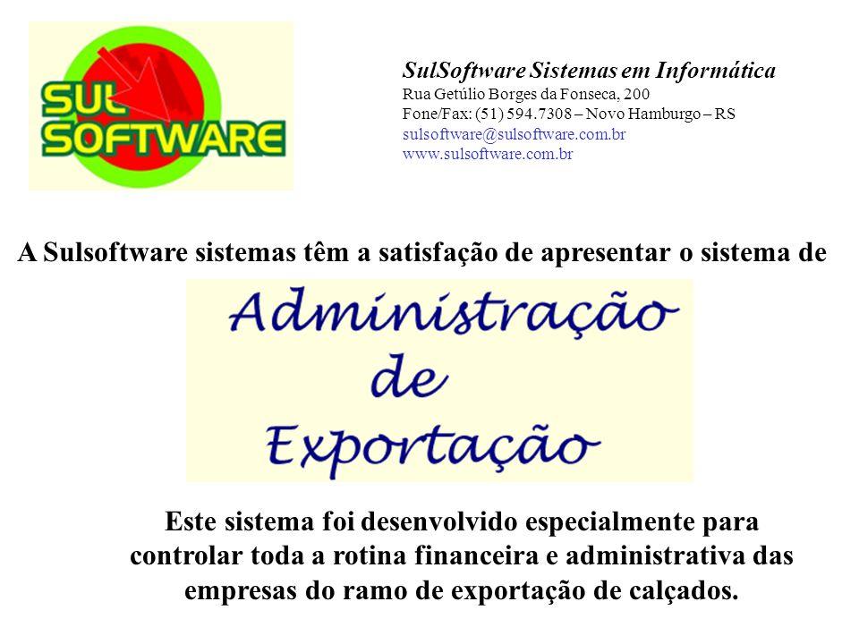A Sulsoftware sistemas têm a satisfação de apresentar o sistema de