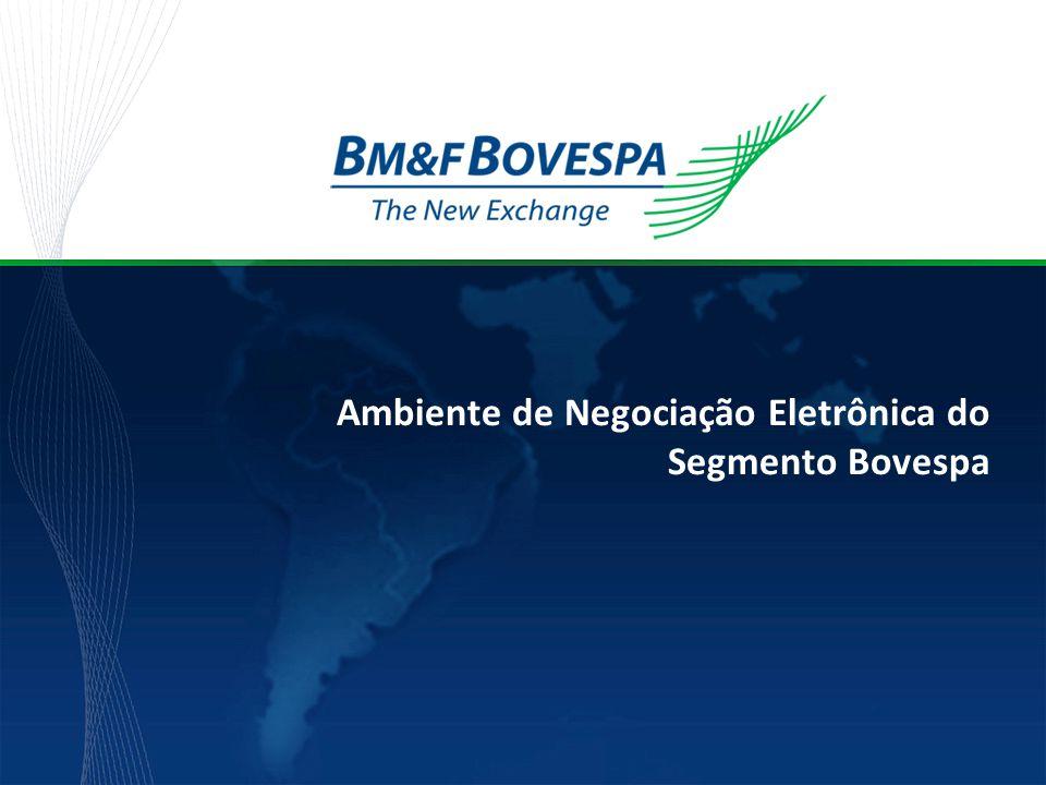 Ambiente de Negociação Eletrônica do Segmento Bovespa