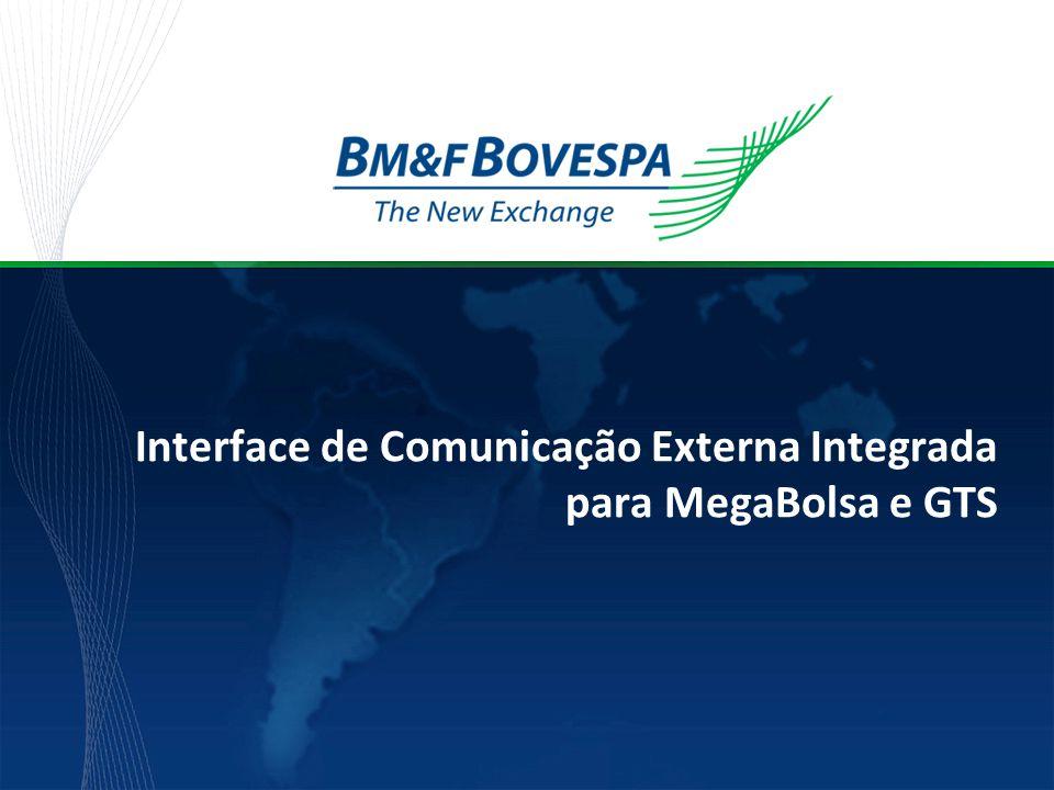 Interface de Comunicação Externa Integrada para MegaBolsa e GTS