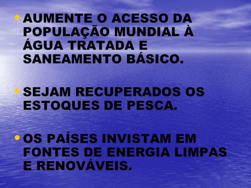 AUMENTE O ACESSO DA POPULAÇÃO MUNDIAL À ÁGUA TRATADA E SANEAMENTO BÁSICO.