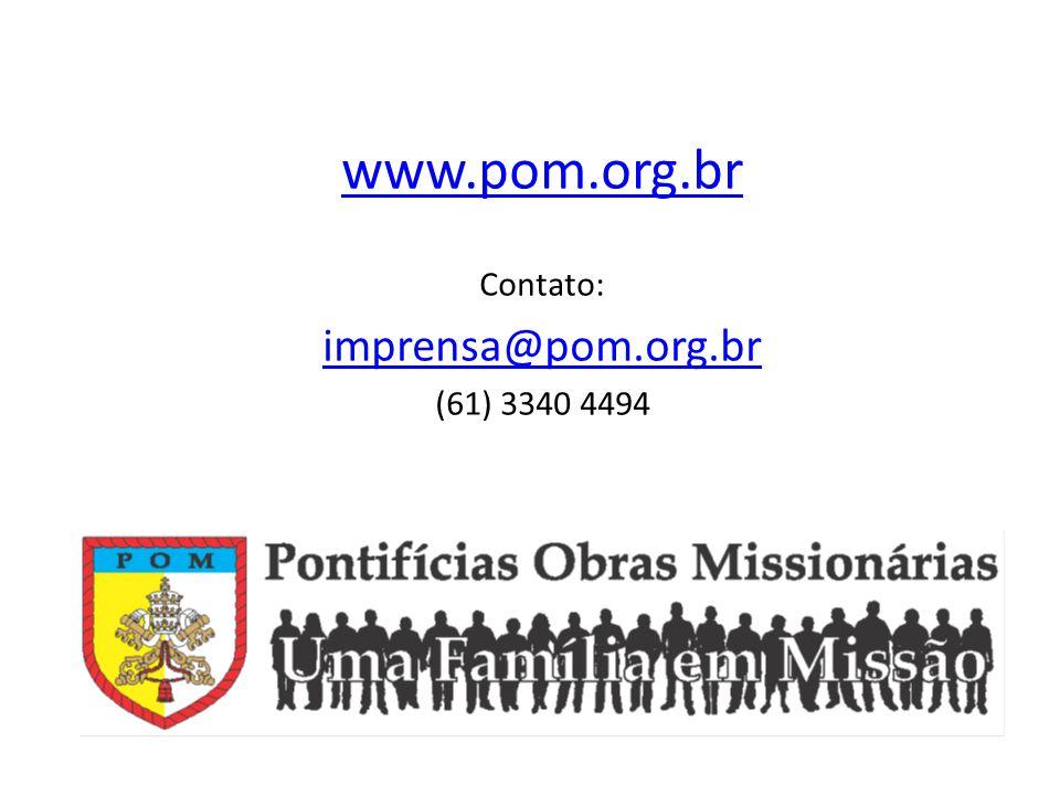 www.pom.org.br Contato: imprensa@pom.org.br (61) 3340 4494