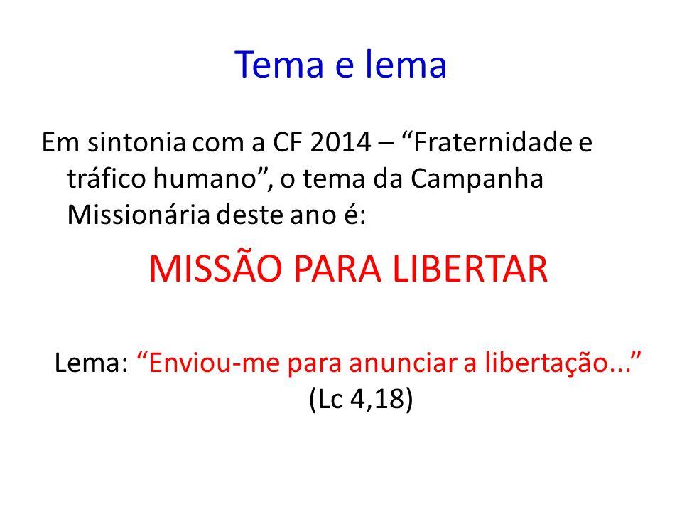 Lema: Enviou-me para anunciar a libertação... (Lc 4,18)