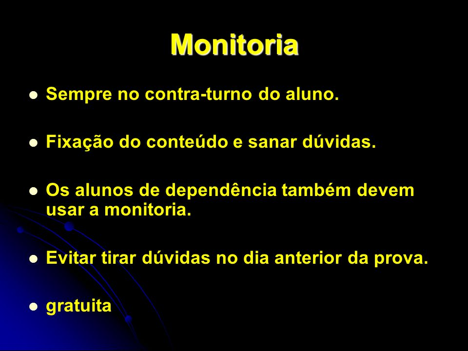 Monitoria Sempre no contra-turno do aluno.