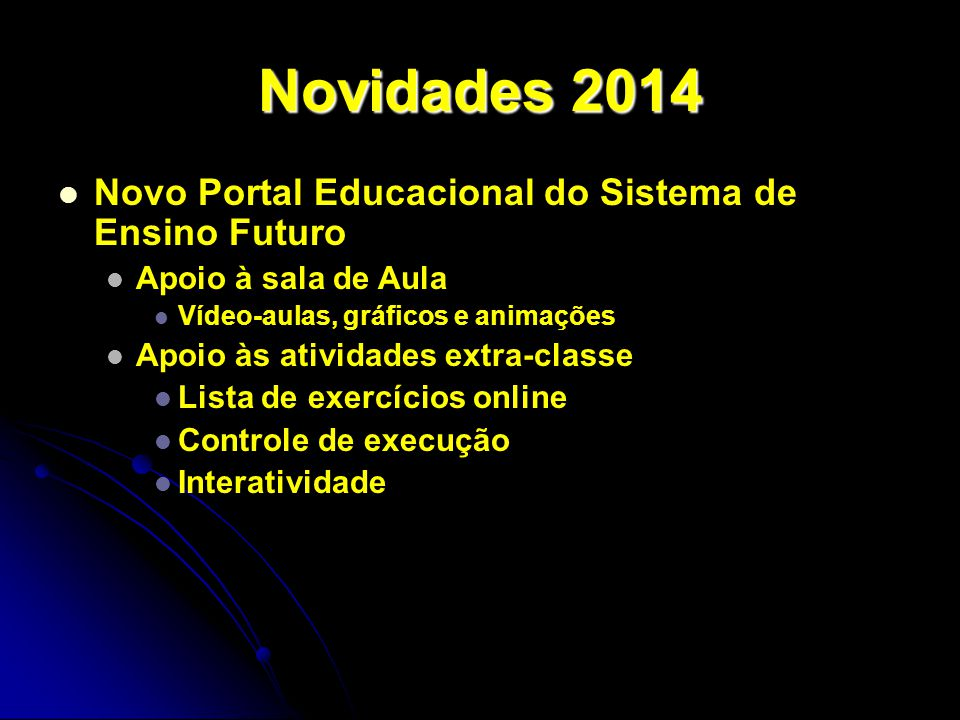 Novidades 2014 Novo Portal Educacional do Sistema de Ensino Futuro