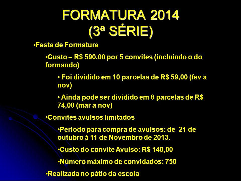 FORMATURA 2014 (3ª SÉRIE) Festa de Formatura