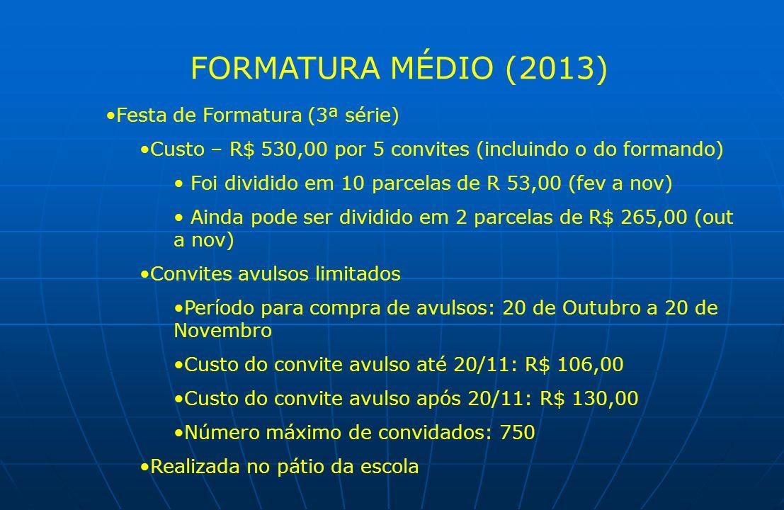 FORMATURA MÉDIO (2013) Festa de Formatura (3ª série)