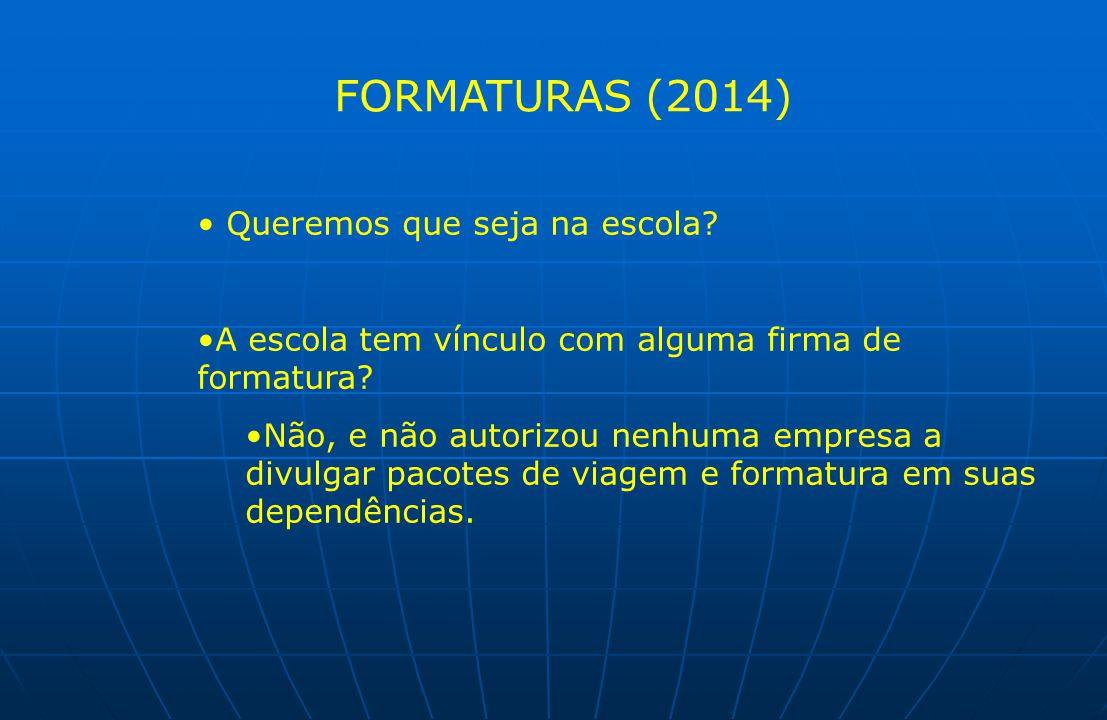 FORMATURAS (2014) Queremos que seja na escola