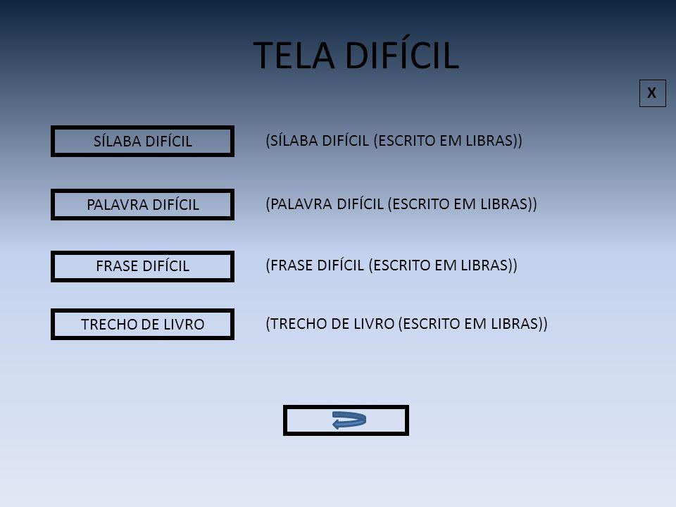 TELA DIFÍCIL X SÍLABA DIFÍCIL (SÍLABA DIFÍCIL (ESCRITO EM LIBRAS))