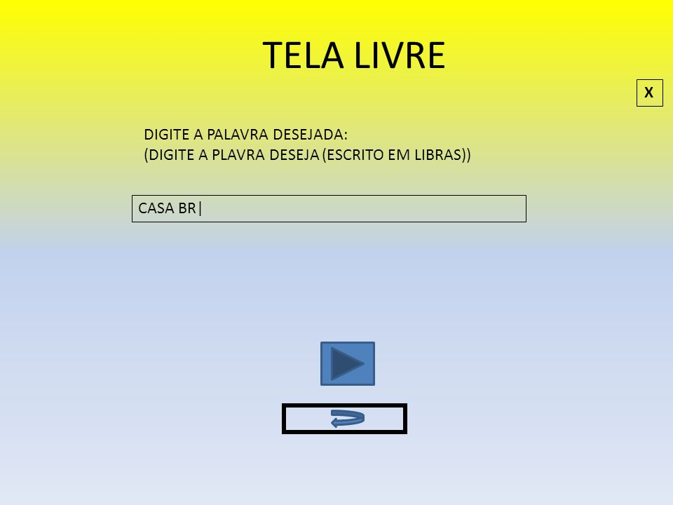 TELA LIVRE X DIGITE A PALAVRA DESEJADA: