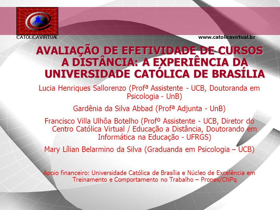 AVALIAÇÃO DE EFETIVIDADE DE CURSOS A DISTÂNCIA: A EXPERIÊNCIA DA UNIVERSIDADE CATÓLICA DE BRASÍLIA