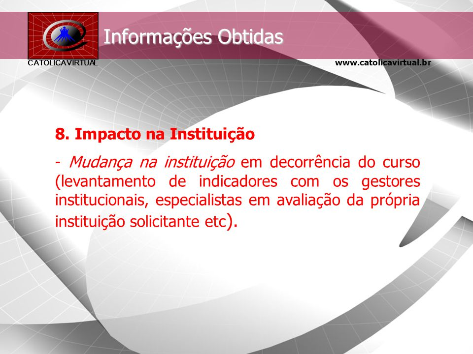 Informações Obtidas 8. Impacto na Instituição