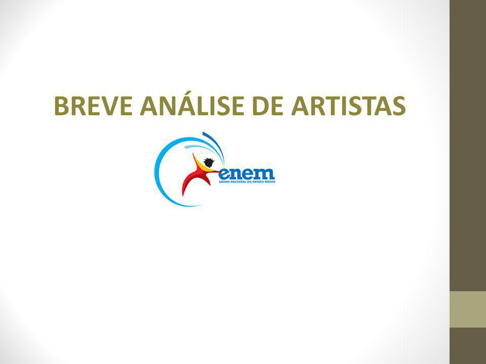 BREVE ANÁLISE DE ARTISTAS