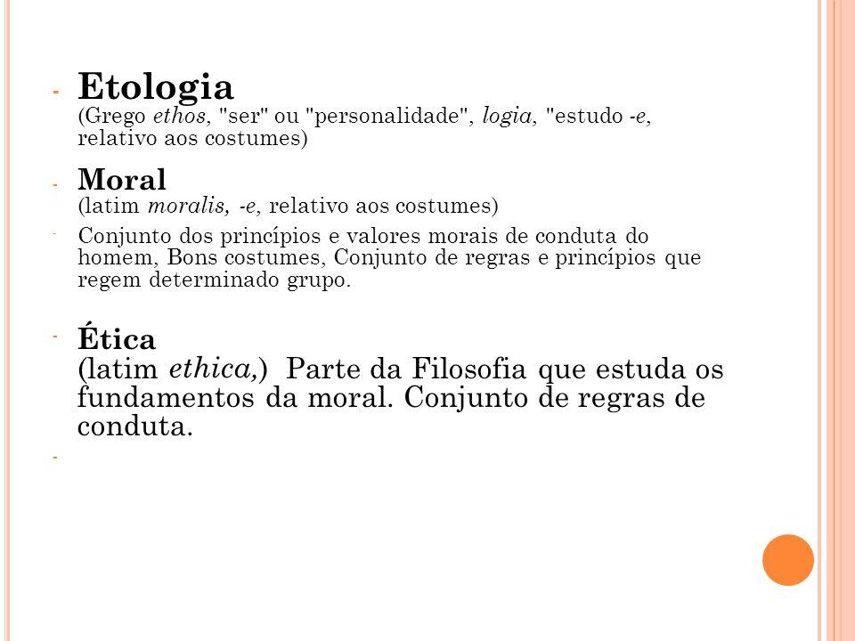 Etologia (Grego ethos, ser ou personalidade , logia, estudo -e, relativo aos costumes)