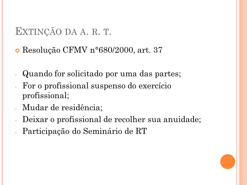 Extinção da a. r. t. Resolução CFMV n°680/2000, art. 37