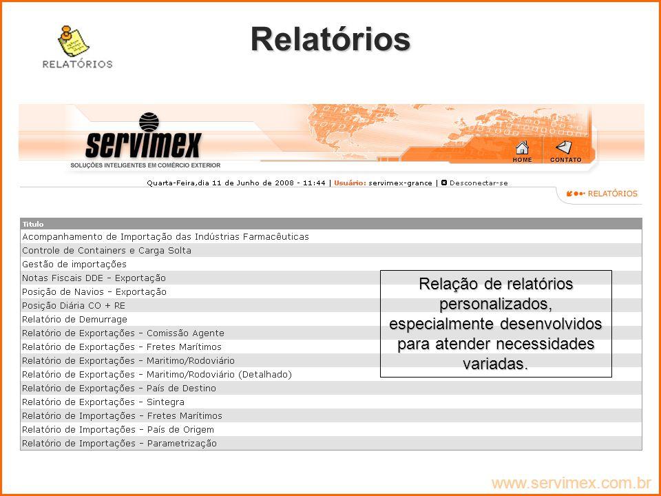 Relatórios Relação de relatórios personalizados, especialmente desenvolvidos para atender necessidades variadas.