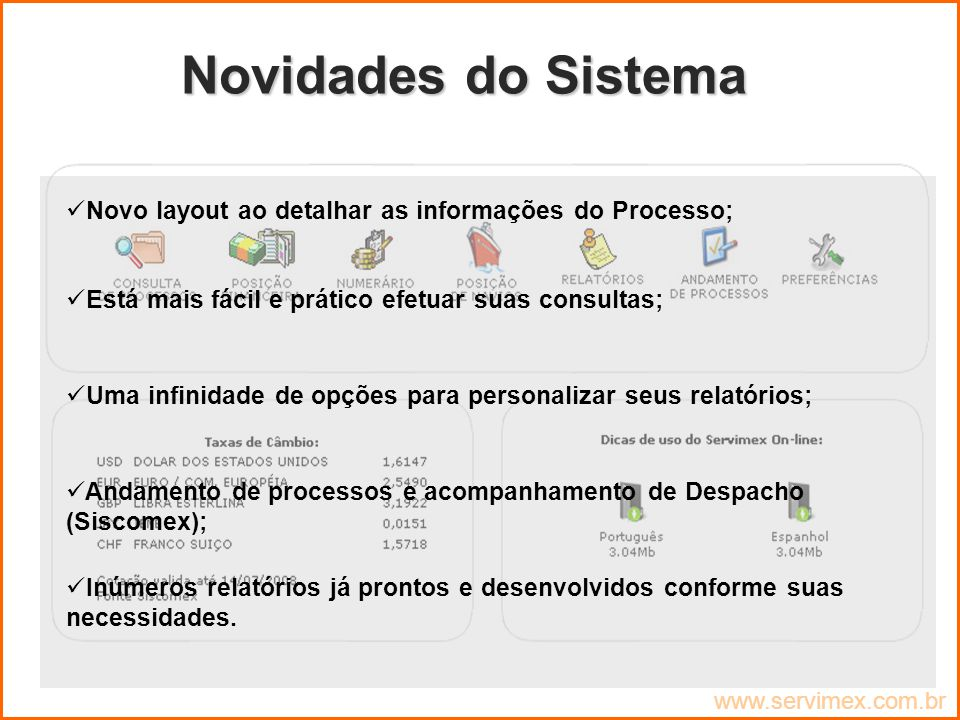 Novidades do Sistema Novo layout ao detalhar as informações do Processo; Está mais fácil e prático efetuar suas consultas;