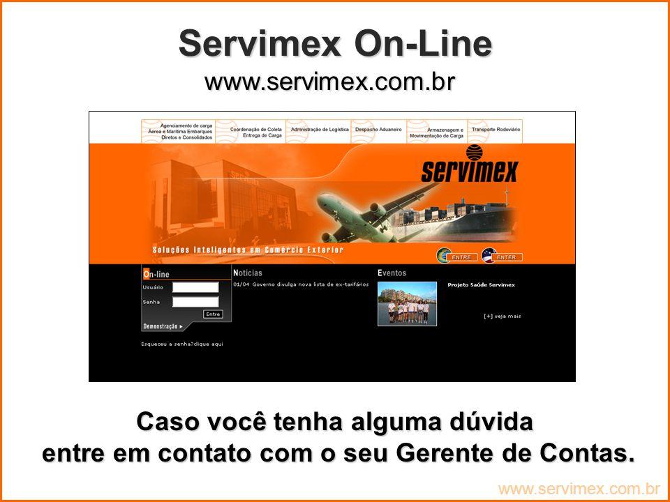 Servimex On-Line www.servimex.com.br Caso você tenha alguma dúvida