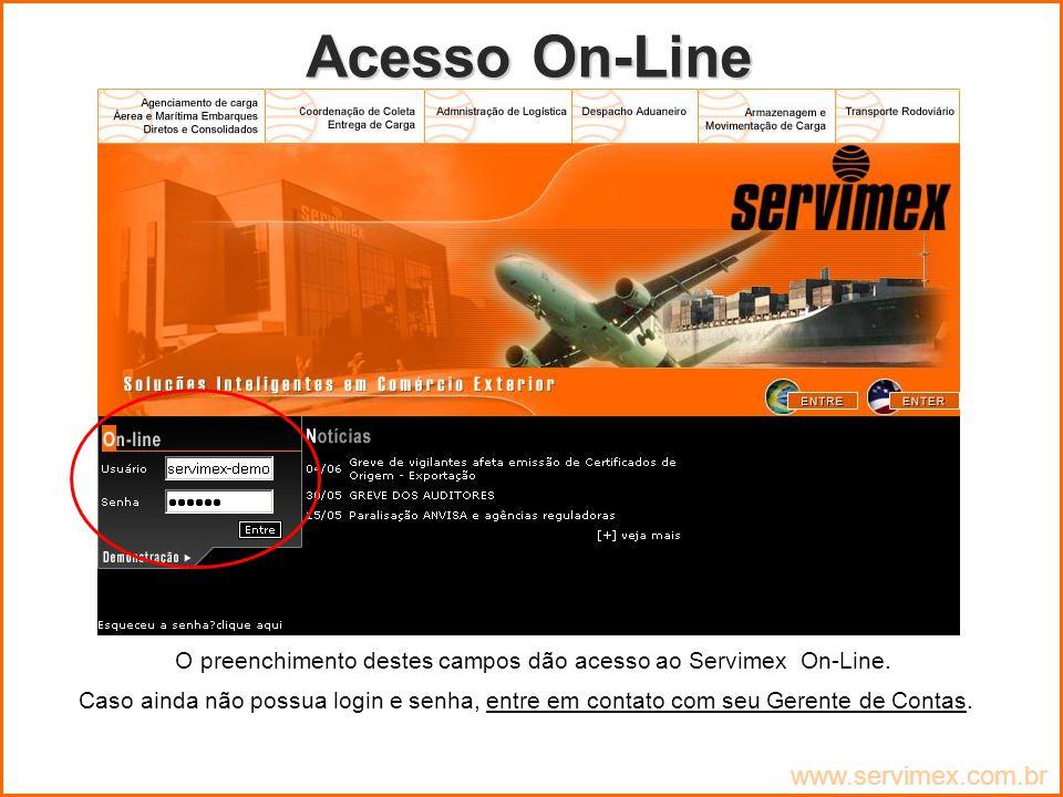 O preenchimento destes campos dão acesso ao Servimex On-Line.
