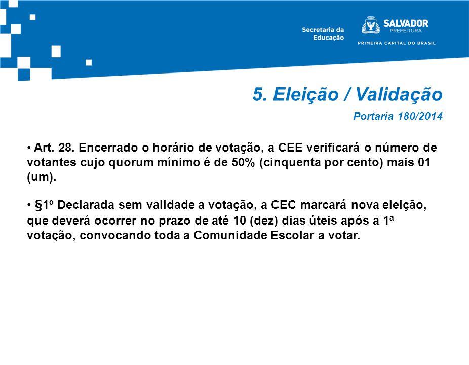 5. Eleição / Validação Portaria 180/2014.