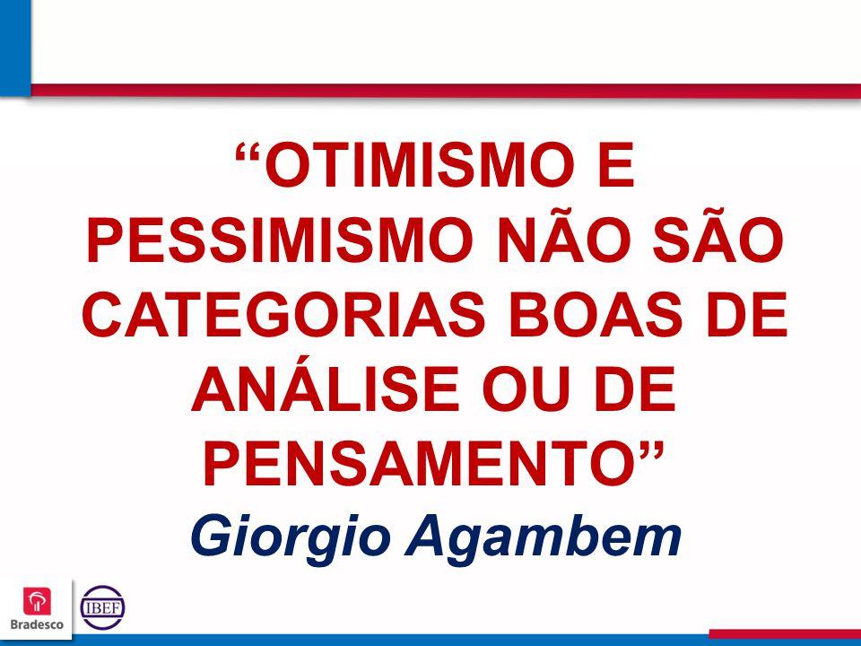 OTIMISMO E PESSIMISMO NÃO SÃO CATEGORIAS BOAS DE ANÁLISE OU DE PENSAMENTO Giorgio Agambem
