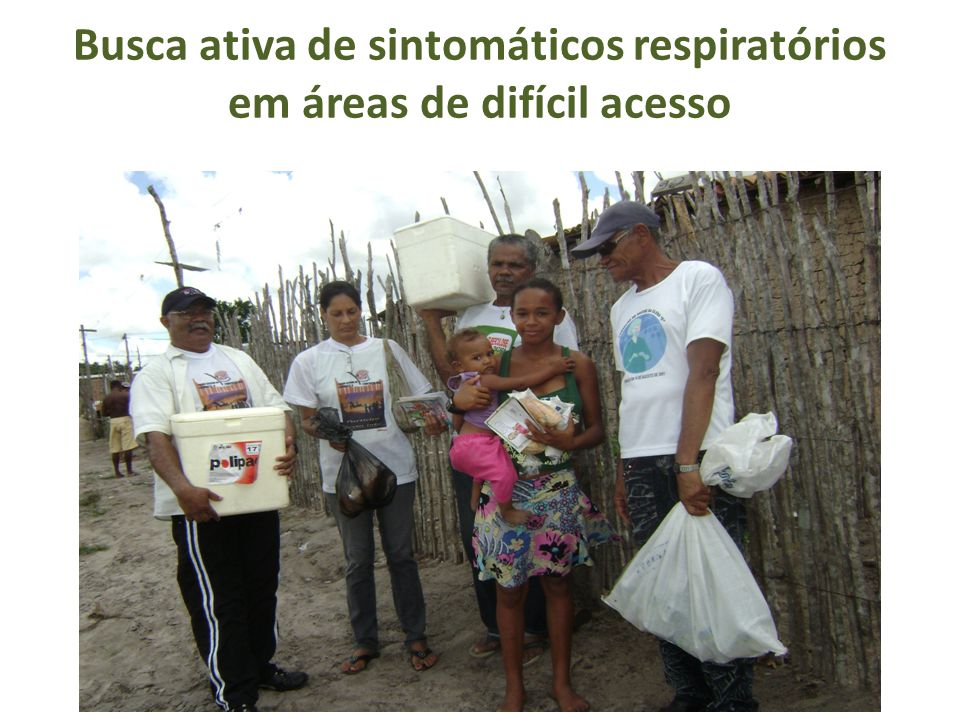 Busca ativa de sintomáticos respiratórios em áreas de difícil acesso