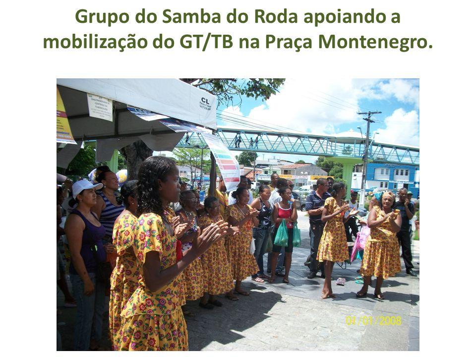 Grupo do Samba do Roda apoiando a mobilização do GT/TB na Praça Montenegro.