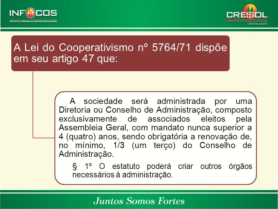 A Lei do Cooperativismo nº 5764/71 dispõe em seu artigo 47 que: