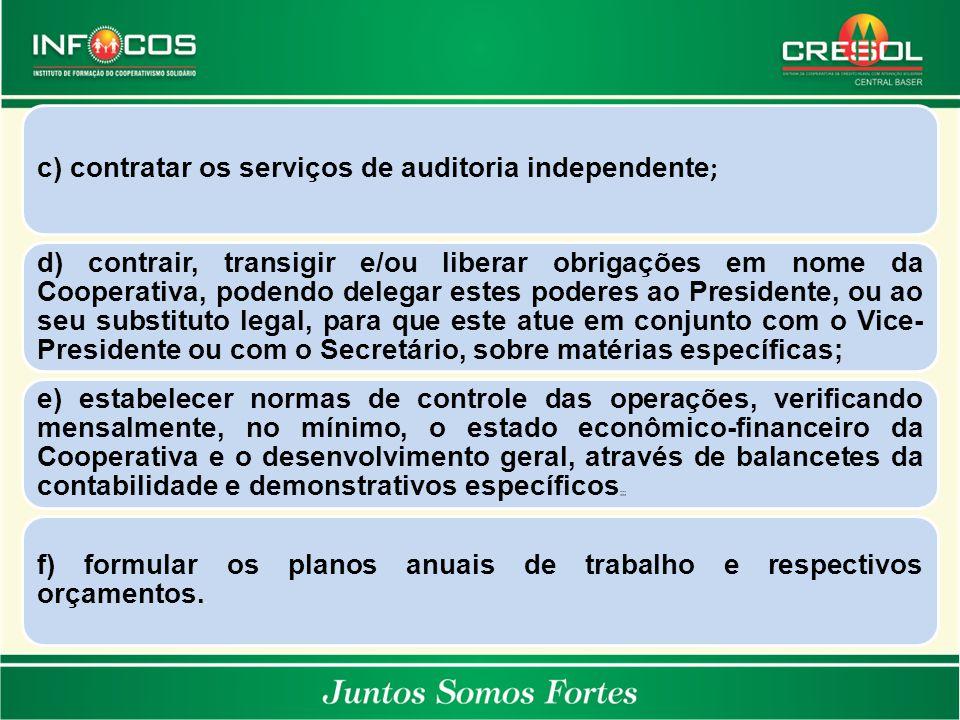 c) contratar os serviços de auditoria independente;