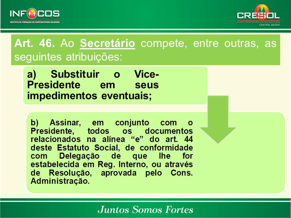Art. 46. Ao Secretário compete, entre outras, as seguintes atribuições: