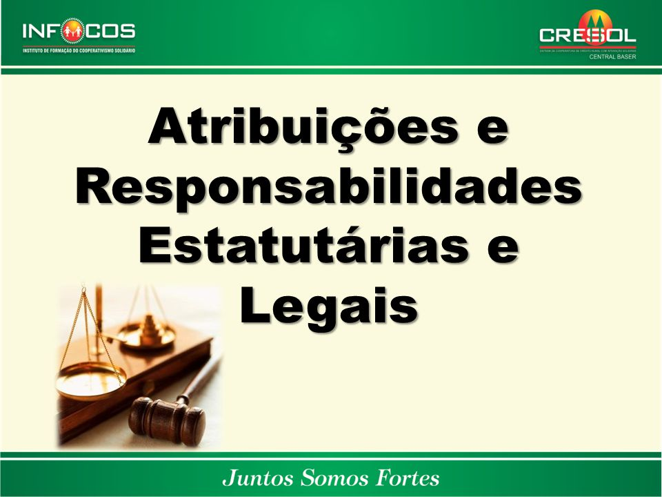 Atribuições e Responsabilidades Estatutárias e Legais