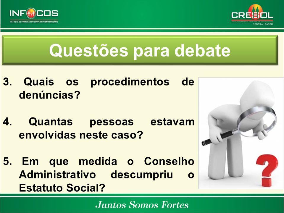 Questões para debate 3. Quais os procedimentos de denúncias