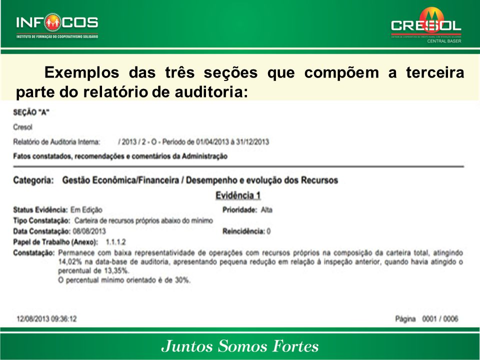 Exemplos das três seções que compõem a terceira parte do relatório de auditoria: