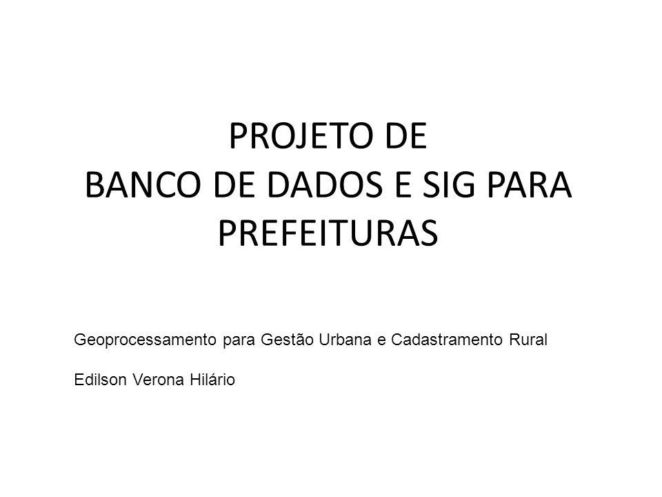 PROJETO DE BANCO DE DADOS E SIG PARA PREFEITURAS