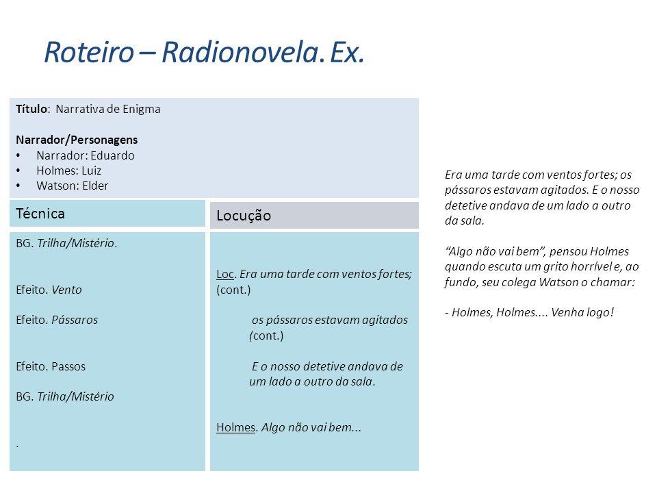 Roteiro – Radionovela. Ex.