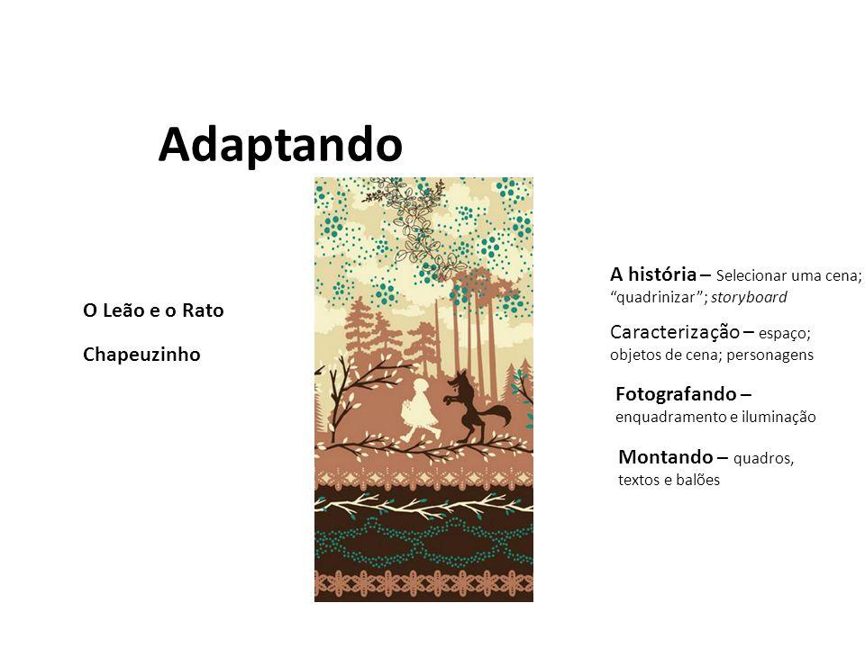 Adaptando A história – Selecionar uma cena; quadrinizar ; storyboard