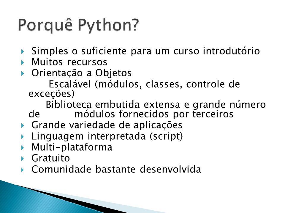 Porquê Python Simples o suficiente para um curso introdutório
