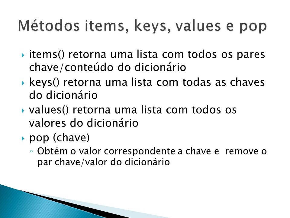 Métodos items, keys, values e pop