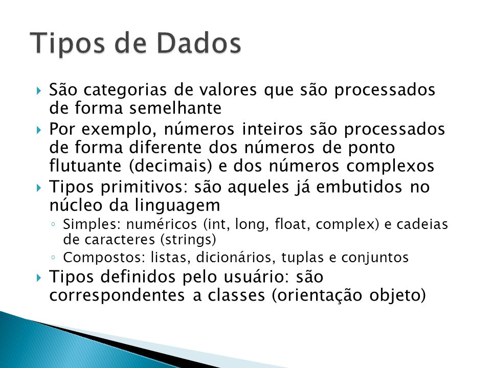 Tipos de Dados São categorias de valores que são processados de forma semelhante.
