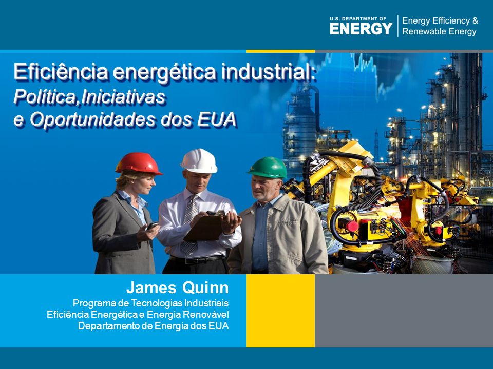 Eficiência energética industrial: Política,Iniciativas e Oportunidades dos EUA