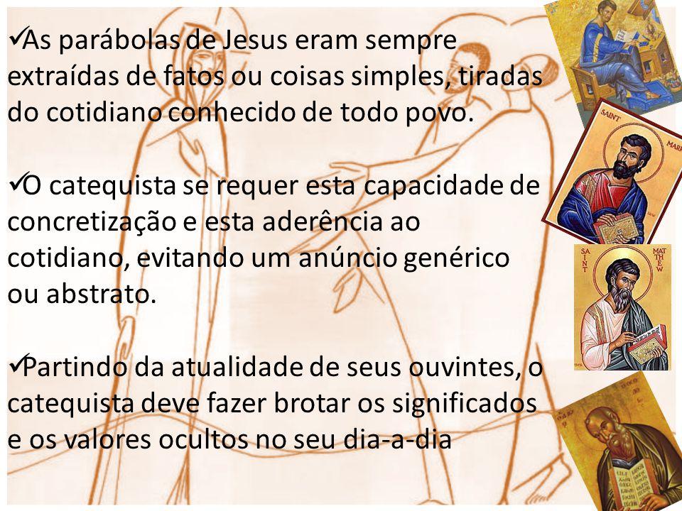 As parábolas de Jesus eram sempre extraídas de fatos ou coisas simples, tiradas do cotidiano conhecido de todo povo.
