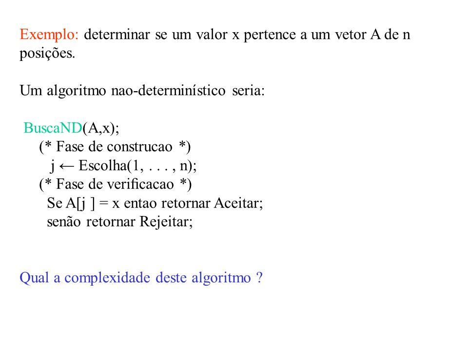 Exemplo: determinar se um valor x pertence a um vetor A de n