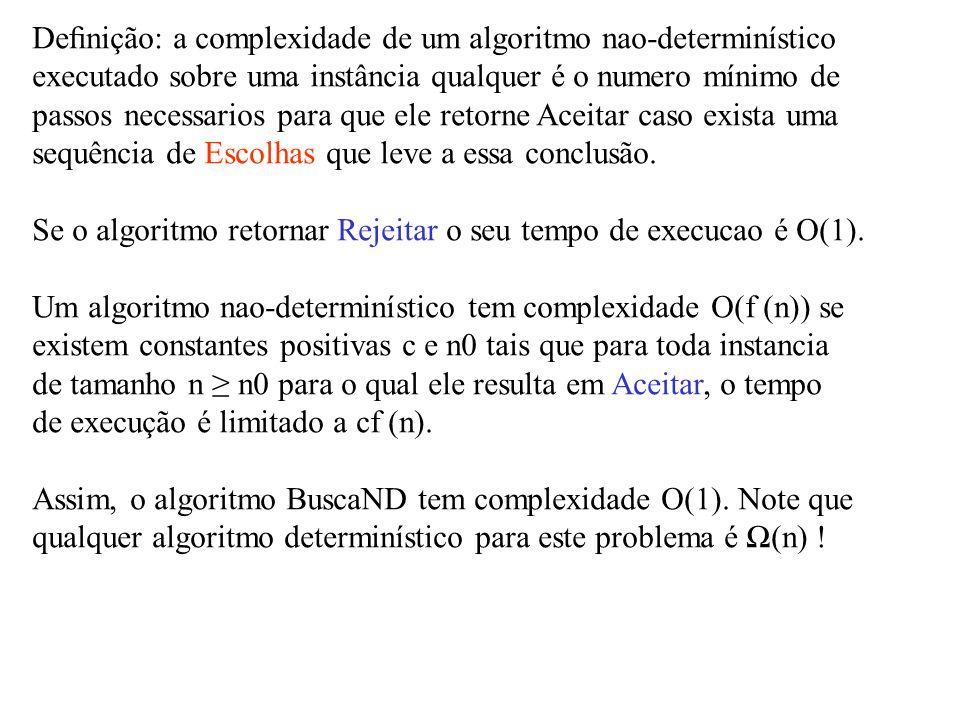 Definição: a complexidade de um algoritmo nao-determinístico