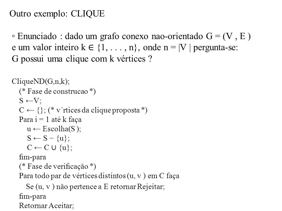 ◦ Enunciado : dado um grafo conexo nao-orientado G = (V , E )