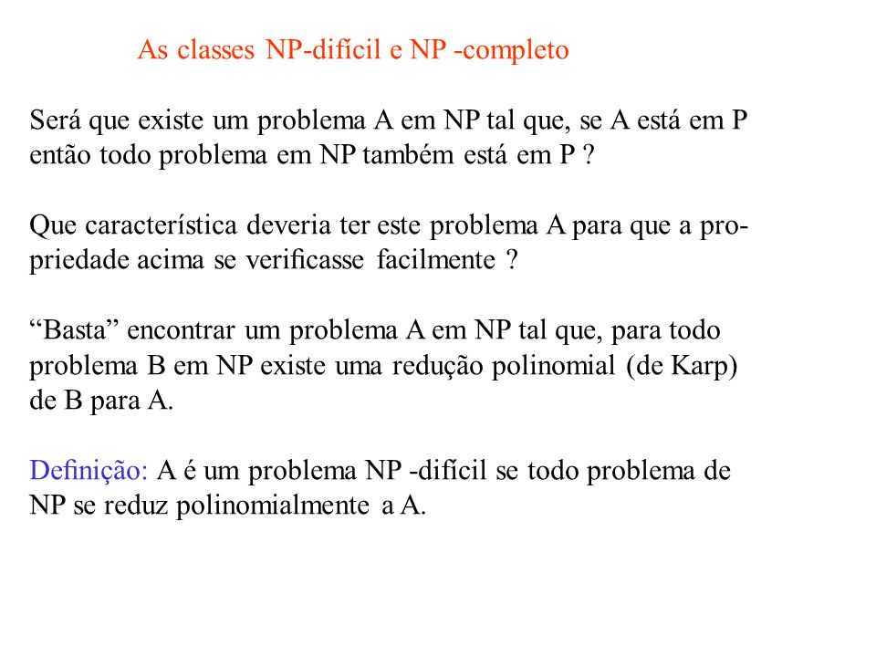 As classes NP-difícil e NP -completo