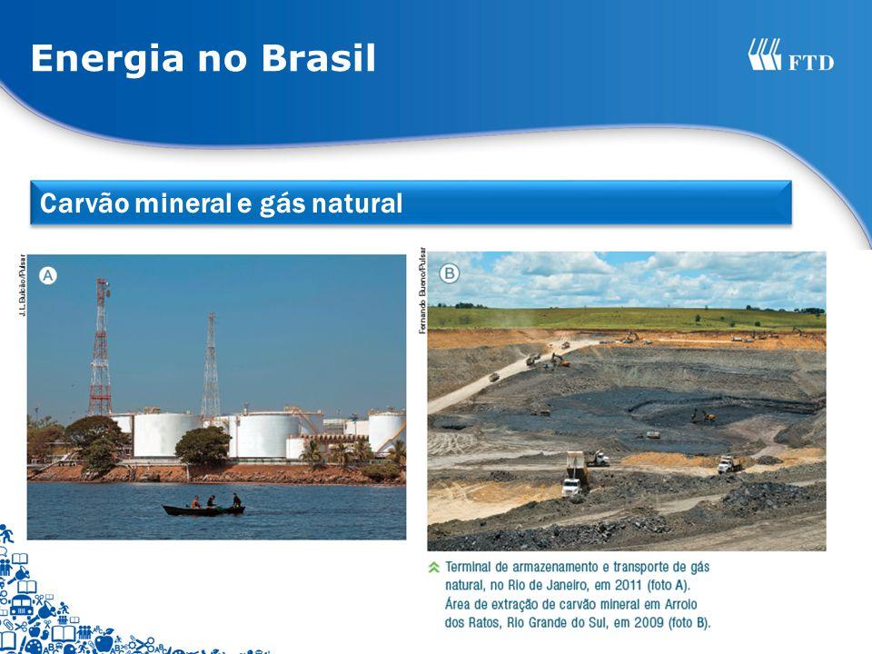 Energia no Brasil Carvão mineral e gás natural