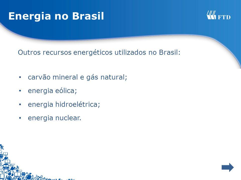 Energia no Brasil Outros recursos energéticos utilizados no Brasil: