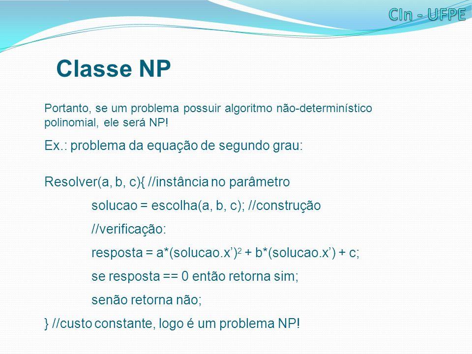 Classe NP Ex.: problema da equação de segundo grau: